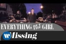 Everything But The Girl - Missing (OFFICIAL MUSIC VIDEO)