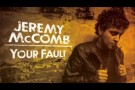 Jeremy McComb - Your Fault