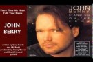 John Berry - Every Time My Heart Calls Your Name