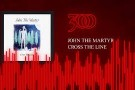 John The Martyr - Cross The Line | 300 Ent (Official Audio)