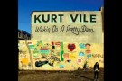Kurt Vile - Wakin on a Pretty Day