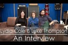 Lydia Cole & Luke Thompson - An Interview