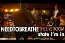 "NEEDTOBREATHE ""State I'm In"" (From The Live Room Sessions)"