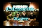 The Honorary Title - Stay Away