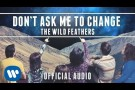 The Wild Feathers - Don't Ask Me To Change [Official Audio]