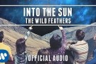 The Wild Feathers - Into The Sun [Official Audio]