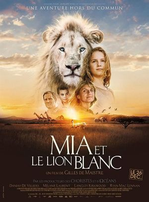 Vahşi Dostum - Mia and the White Lion